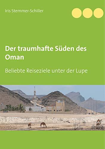 Der traumhafte Süden des Oman: Beliebte Reiseziele unter der Lupe