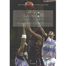 Double jeu : Histoire du basket-ball entre France et Amériques