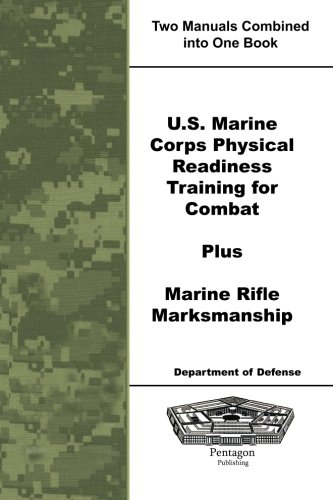 U.S. Marine Corps Physical Readiness Training for Combat Plus Marine Rifle Marksmanship by Department of Defense (2010-08-30) (Marines Physical Training)