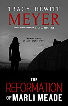 The Reformation of Marli Meade by [Meyer, Tracy Hewitt]