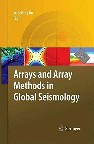 [(Arrays and Array Methods in Global Seismology)] [Edited by Yu Jeffrey Gu] published on (October, 2014)