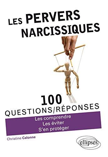 Les Pervers Narcissiques 100 Questions/Réponses