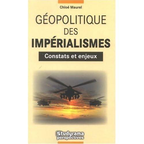 Geopolitique des imperialismes Constats et enjeux de Maurel Chloé (2 juin 2009) Broché