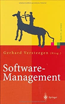 Software Management: Beherrschung des Lifecycles (Xpert.press) von [Versteegen, Gerhard, Chughtai, A., Dörnemann, H., Heinold, R., Hubert, R., Salomon, K., Vogel, O.]