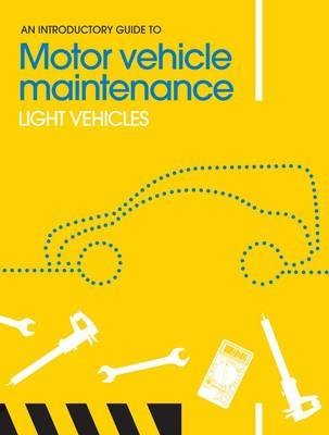 [An Introductory Guide to Motor Vehicle Maintenance: Light Vehicles] (By: Phil Knott) [published: February, 2012] (Ems Motor)