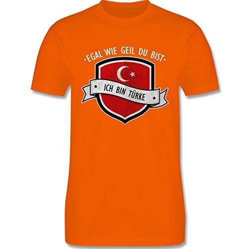 Shirtracer Länder - Egal wie Geil Du BIST - Ich Bin Türke - Herren T-Shirt Rundhals Orange