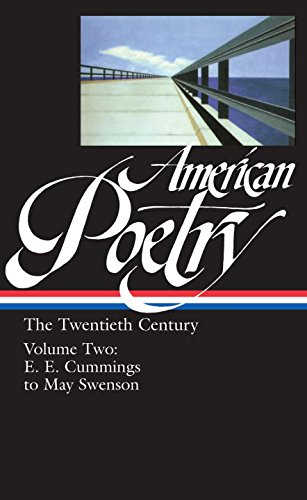 """American Poetry: the Twentieth Century, Volume 2"": E.E. Cummings to May Swenson (Library of America)"