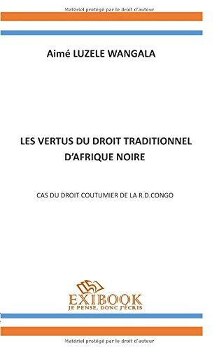 les vertus du droit traditionnel d'Afrique noire: cas du droit coutumier de la R.D.Congo