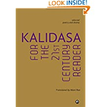 KÃLIDÃSA FOR THE 21ST CENTURY READER: SELECTED POETRY AND DRAMA