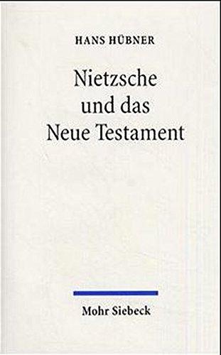 Nietzsche und das Neue Testament by Hans Hübner (2000-01-01)