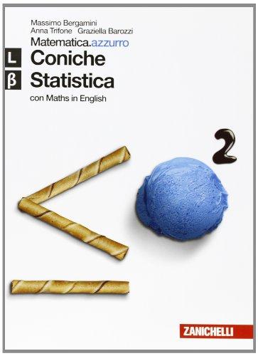 Matematica.azzurro. Con Maths in english. Modulo L, Beta. Coniche e statistica. Per le Scuole superiori. Con espansione online