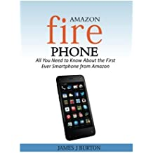 Amazon Fire Phone: All You Need to Know About the First Ever Smartphone from Amazon