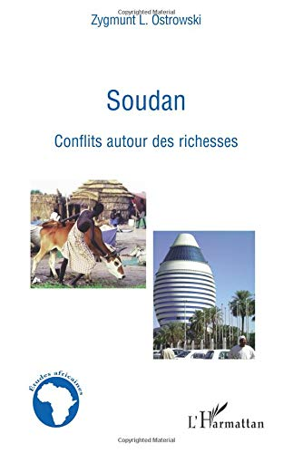Soudan : Conflits autour des richesses par Zygmunt L. Ostrowski