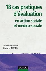 18 cas pratiques d'évaluation en action sociale et médico-sociale (Etablissements et services)