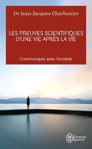 Les preuves scientifiques d'une vie après la vie par Jean-Jacques Charbonier