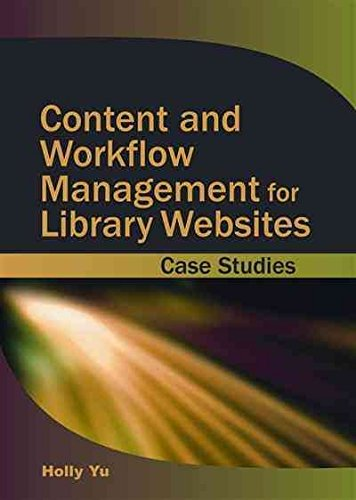 content-and-workflow-management-for-library-websites-case-studies-by-holly-yu-published-december-200