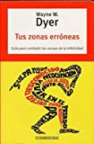 Tus Zonas Erroneas / Your Erroneous Zones (Spanish Edition) by Wayne W. Dyer (2005-11-16)