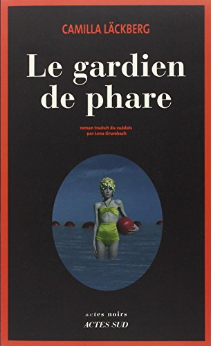 Le gardien de phare : roman | Läckberg, Camilla, (1974-....). Auteur