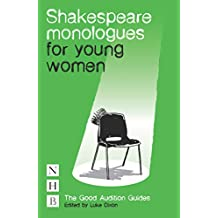 Shakespeare Monologues for Young Women (NHB Good Audition Guides) (The Good Audition Guides)
