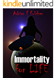 Immortality for Life (Aurora Saga Book 2)