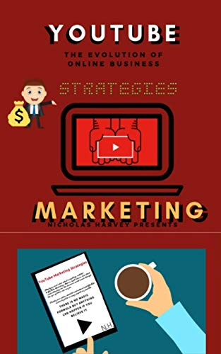 You Tube Marketing Strategies: YouTube Social Media (Approach for Beginners,Tricks & Secrets, Guide to Business and Growind your Following) (You Tube-marketing)