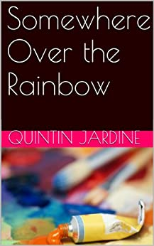 Somewhere Over the Rainbow by [Jardine, Quintin]