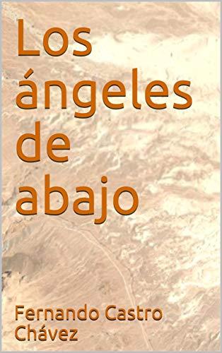 Los ángeles de abajo por Fernando Castro Chávez