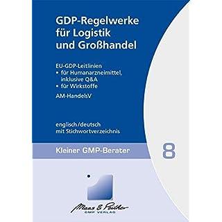GDP-Regelwerke für Logistik und Großhandel: Kleiner GMP-Berater Band 8