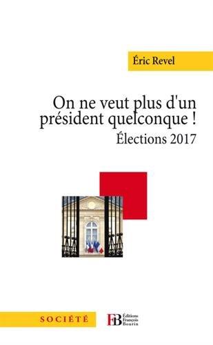 On ne veut plus d'un président quelconque ! : Elections 2017