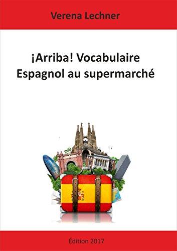 Descargar Libro ¡Arriba! Vocabulaire Espagnol au supermarché de Verena Lechner