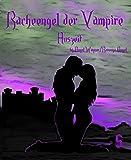 Racheengel der Vampire 5: Auszeit