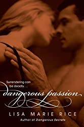 Dangerous Passion (The Dangerous Trilogy) by Lisa Marie Rice (2009-08-04)