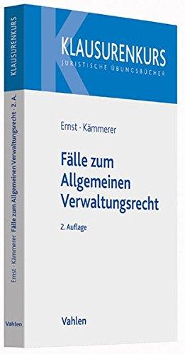 Fälle zum Allgemeinen Verwaltungsrecht: Mit Verwaltungsprozessrecht (Klausurenkurs)