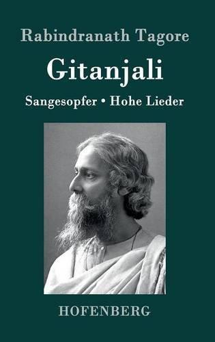 Gitanjali: Sangesopfer. Hohe Lieder