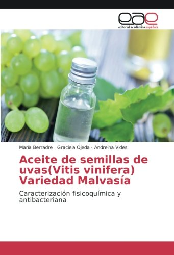 Aceite semillas uvasVitis vinifera Variedad Malvasía: