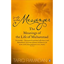 The Messenger: The Meanings of the Life of Muhammad by Tariq Ramadan (2008-02-28)