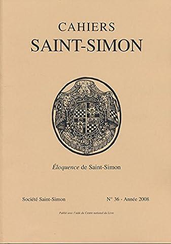 Cahiers Saint-Simon N° 36, 2008 : Eloquence de Saint-Simon
