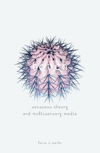 Touch: Sensuous Theory And Multisensory Media por Laura U. Marks
