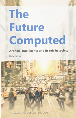 The Future Computed: Artificial Intelligence and its Role in Society por Microsoft Corporation