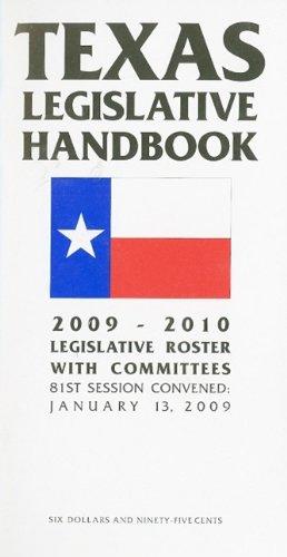 Texas Legislative Handbook: Legislative Roster with Committees, 81st Session Convened: January 13, 2009