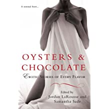 Oysters & Chocolate: Erotic Stories of Every Flavor