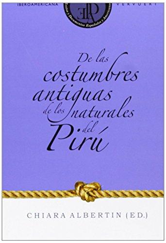 De las costumbres antiguas de los naturales del Pirú. (Textos y documentos españoles y americanos) de Chiara (ed.) Albertin (1 sep 2008) Tapa blanda