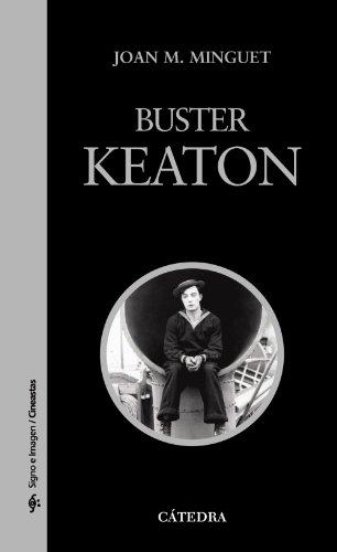 Buster Keaton (Signo E Imagen - Signo E Imagen. Cineastas) por Joan M. Minguet