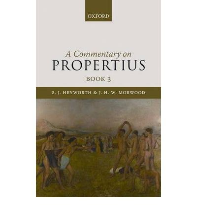 [( A Commentary on Propertius: Bk. 3 )] [by: S.J. Heyworth] [Jan-2011]