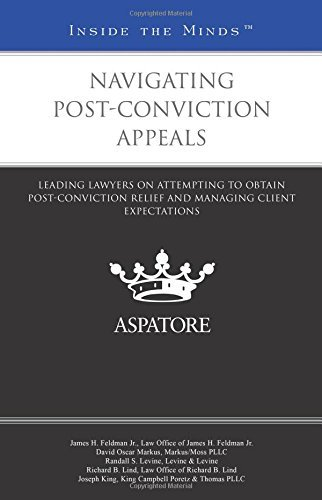 navigating-post-conviction-appeals-leading-lawyers-on-attempting-to-obtain-post-conviction-relief-an
