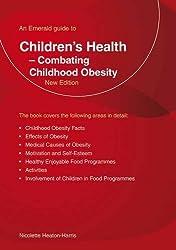 Children's Health - Combating Obesity by Nicolette Heaton-Harris (2012-07-25)