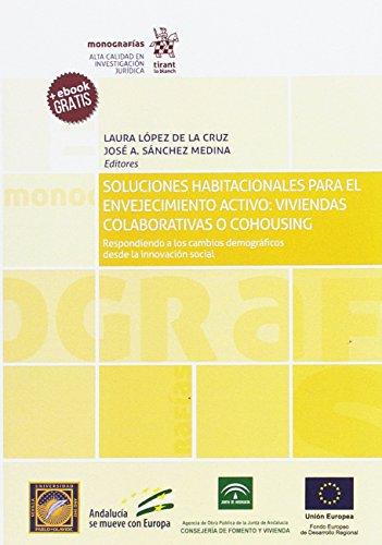 Soluciones habitacionales para el envejecimiento activo : viviendas colaborativas o cohousing por Laura . . . [et al. ] López de la Cruz