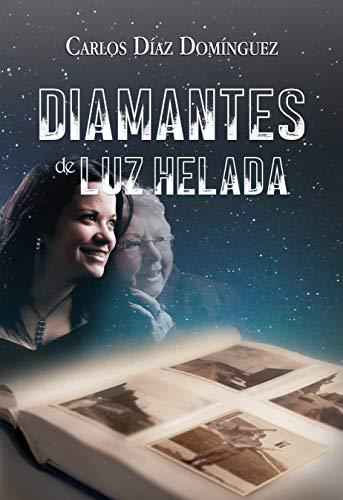 Diamantes de luz helada de Carlos Díaz Domínguez