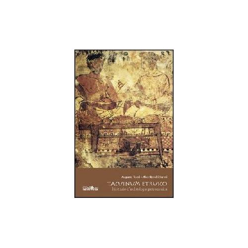 Tacuinum Etrusco. Itinerario D'archeologia Gastronomica