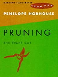 Pruning (Gardens Illustrated know how) by Penelope Hobhouse (2000-04-01)